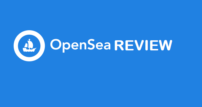 OpenSea Review 2021